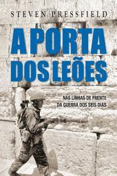 A Porta dos Leões: nas linhas de frente da Guerra dos Seis Dias