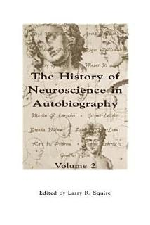 The History of Neuroscience in Autobiography Book