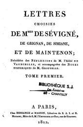 Lettres choisies de Mme de Sévigné, de Grignan, de Simiane et de Maintenon