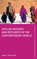 Asylum Seekers and Refugees in the Contemporary World PDF