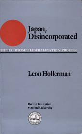 Japan, Disincorporated: The Economic Liberalization Process
