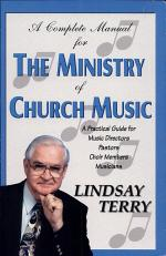 A Complete Manual for the Ministry of Church Music