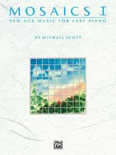 Mosaics: New Age Music for Easy Piano, Volume 1