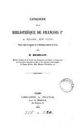 Catalogue de la bibliothèque de François i.er à Blois en 1518 [by G. Petit] publ. par H. Michelant