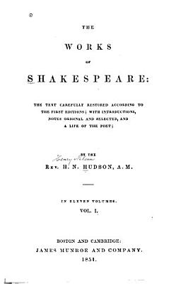 The Works of Shakespeare  the Text Carefully Restored According to the First Editions  Editor s preface  Didication  Commendatory verses  Tempest  Two gentlemen of Verona  Merry wives of Windsor  Twelfth night PDF