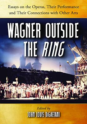 Wagner Outside the Ring