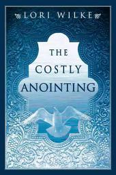 Costly Annointing: The Requirements for Greatness