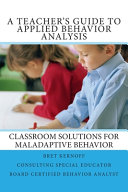 A Teacher s Guide to Applied Behavior Analysis Book