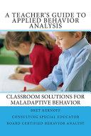 A Teacher s Guide to Applied Behavior Analysis