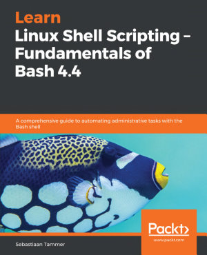 Learn Linux Shell Scripting     Fundamentals of Bash 4 4