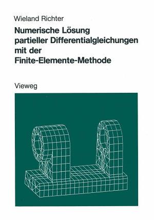 Numerische L  sung partieller Differentialgleichungen mit der Finite Elemente Methode PDF