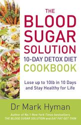 The Blood Sugar Solution 10 Day Detox Diet Cookbook Book PDF