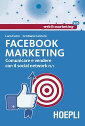 Facebook Marketing: Comunicare e vendere con il social network, Edizione 1