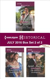 Harlequin Historical July 2016 - Box Set 2 of 2: The Unexpected Marriage of Gabriel Stone\Unbuttoning the Innocent Miss\The Outcast's Redemption