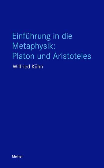 Einf  hrung in die Metaphysik  Platon und Aristoteles PDF