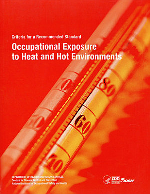 Niosh Criteria for a Recommended Standard  Occupational Exposure to Heat and Hot Environments