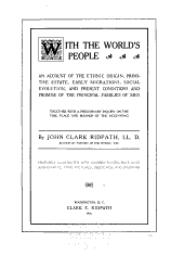 With the World's People: An Account of the Ethnic Origin, Primitive Estate, Early Migrations, Social Evolution, and Present Conditions and Promise of the Principal Families of Men; Together with a Preliminary Inquiry on the Time, Place and Manner of the Beginning, Volume 10