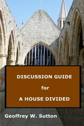Discussion Guide for A House Divided: Sexuality, Morality, and Christian Cultures