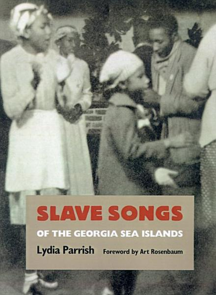 Download Slave Songs of the Georgia Sea Islands Book