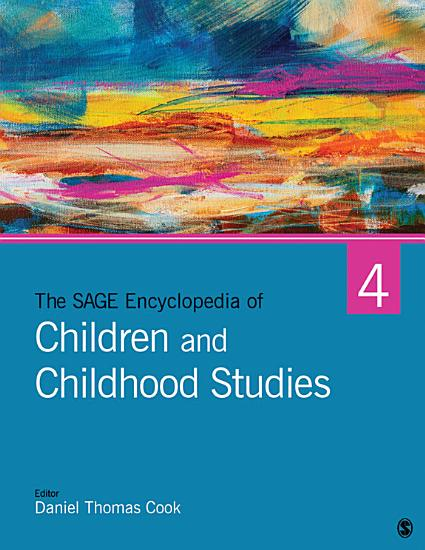 The SAGE Encyclopedia of Children and Childhood Studies PDF