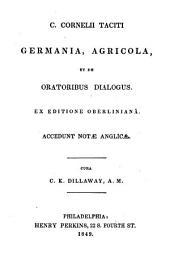 Germania, Agricola: et De oratoribus dialogus, ex editione Oberlinianâ accedunt nota︠e︡ anglica︠e︡