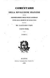 Commentarii della Revoluzione Francese dalla congregazione degli Stati Generali fino alla morte di Luigi XVI: Volume 1,Edizione 1