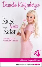Katze küsst Kater: Mein Buch über die Liebe