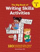 The Big Book of Writing Skills Activities  Grade 1