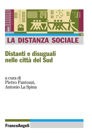 La distanza sociale  Distanti e disuguali nelle citt   del Sud PDF