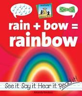 Rain + Bow=Rainbow