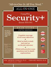 CompTIA Security+ All-in-One Exam Guide, Fifth Edition (Exam SY0-501): Edition 5