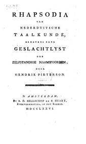 Rhapsodia van Nederduitsche taalkunde, benevens eene geslachtlyst der zelfstandige naamwoorden,