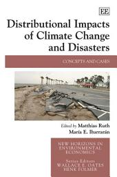 Distributional Impacts of Climate Change and Disasters: Concepts and Cases