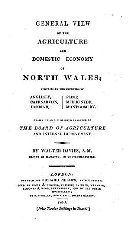 General View of the Agriculture and Domestic Economy of North Wales PDF