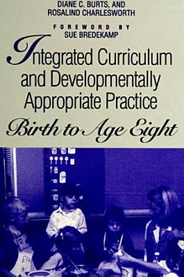 Integrated Curriculum and Developmentally Appropriate Practice
