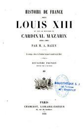 Histoire de France sous Louis XIII et sous le ministère du cardinal Mazarin: 1610-1661