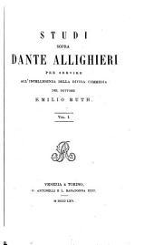 Studi sopra Dante Allighieri per servire all'intelligenza della Divina commedia (prima versione ital. di P. Mugna) [ed. by R. Fulin].
