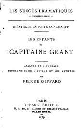 Théâtre de la Porte Saint-Martin: Les enfants du capitaine Grant. Analyse de l'ouvrage, biographies de l'auteur et des artistes