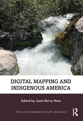 Digital Mapping and Indigenous America