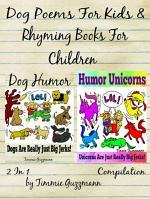 Dog Poems For Kids: Rhyming Books For Children - Dog & Unicorn Jerks