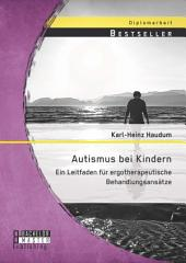 Autismus bei Kindern: Ein Leitfaden für ergotherapeutische Behandlungsansätze