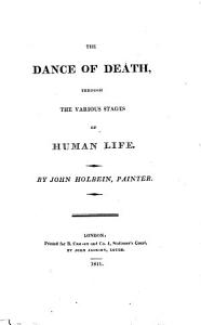 The Dance of Death  Through the Various Stages of Human Life  By John Holbein Book