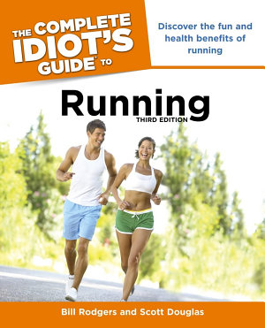 The Complete Idiot s Guide to Running  3rd Edition PDF