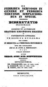 De febribus nervosis in genere et febribus nervosis simplicioribus in specie: diss. inaug