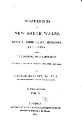 Wanderings in New South Wales, Batavia, Pedir Coast, Singapore, and China: being the journal of a naturalist in those countries during 1832, 1833, and 1834, Volume 2