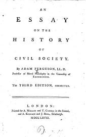 An Essay on the History of Civil Society. ... Third edition, corrected