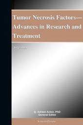 Tumor Necrosis Factors—Advances in Research and Treatment: 2012 Edition