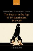 The Papacy in the Age of Totalitarianism  1914 1958 PDF