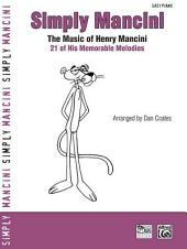 Simply Mancini: The Music of Henry Mancini: 21 of His Memorable Melodies