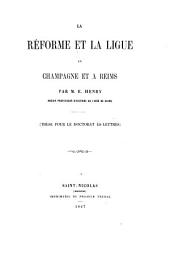 La Réforme et la Ligue en Champagne et à Reims